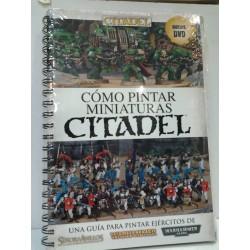 CÓMO PINTAR MINIATURAS CITADEL (INCLUYE DVD)