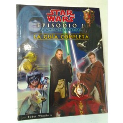 STAR WARS: EPISODIO 1 LA GUÍA COMPLETA