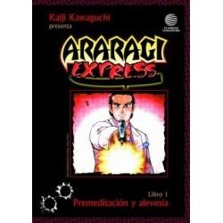 ARARAGI EXPRESS Nº 1 PREMEDITACIÓN Y ALEVOSÍA