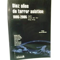 DIEZ AÑOS DE TERROR ASIÁTICO: 1995-2005