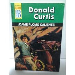DAME PLOMO CALIENTE