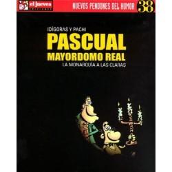 PASCUAL, MAYORDOMO REAL: LA MONARQUÍA A LAS CLARAS